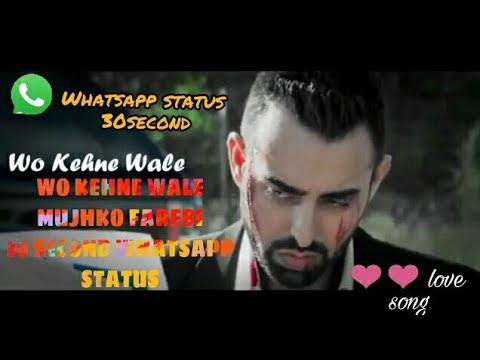 Wo Kehne Wale Mujhko Farebi Whatsapp 30 Second Status || Direct Dowload Link