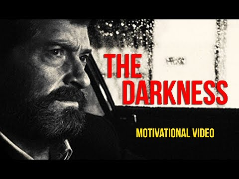 WHEN YOU ARE IN THE DARKNESS – Motivational Video