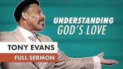 Understanding God's Love - Tony Evans Sermon
