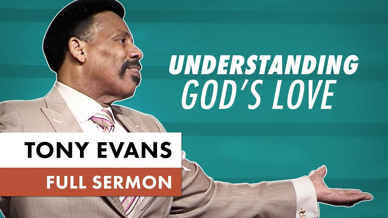 Understanding God's Love - Tony Evans Sermon