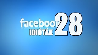 Facebook idióták #28 (By:. Peti)