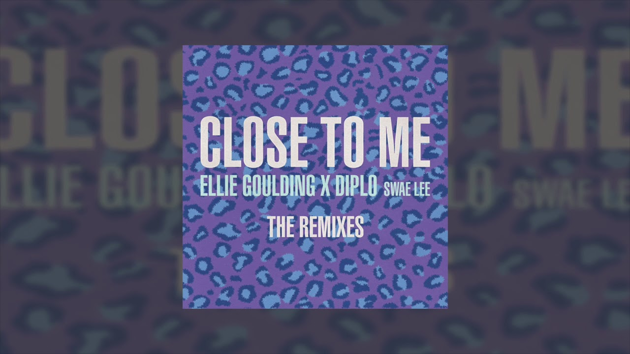 Download Ellie Goulding, Diplo & Swae Lee - Close To Me (Felix Cartal Remix)