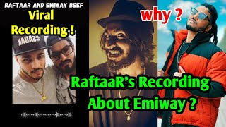 Raftaar's Viral Recording about Emiway Bantai ? Raftaar Talking about the Real Reason of Beef ?