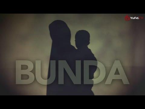 Bunda: Sebuah Puisi Cinta untuk Ibunda Tercinta - Essay Movie Islami