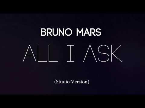 Bruno Mars - All I Ask [Studio Version]