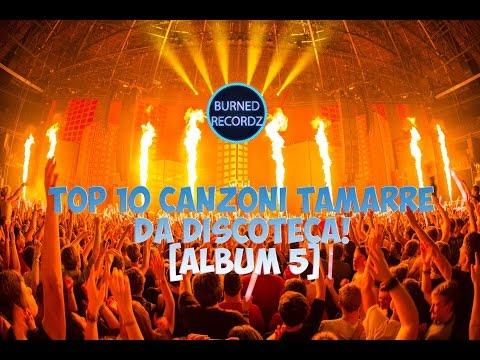 Top 10 canzoni tamarre da discoteca [Album 5]