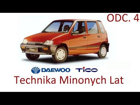 Technika Minionych Lat Odc.4 Daewoo Tico