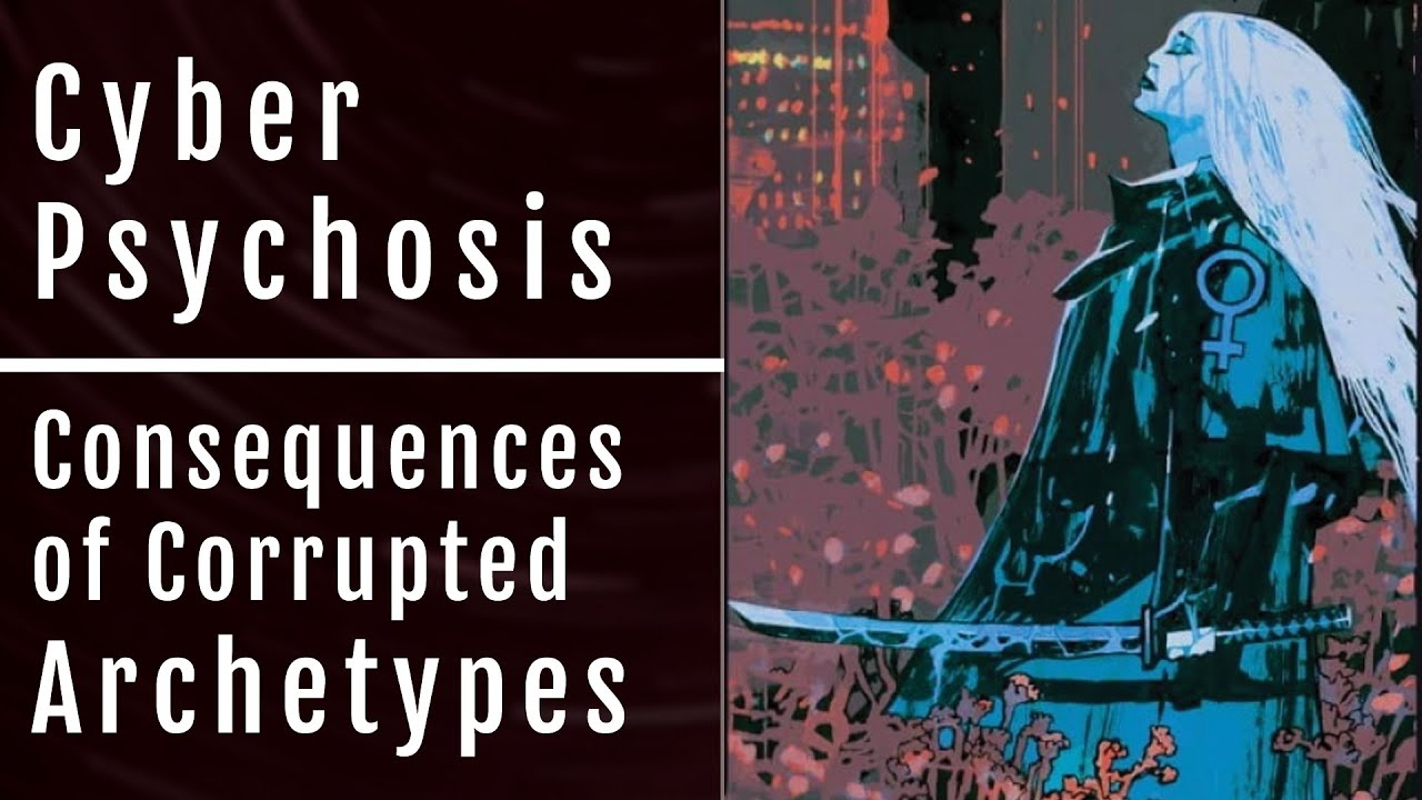 Cyber-Psychosis & The Consequences of Corrupted Archetypes   Chance Garton on Tactical Sovereign