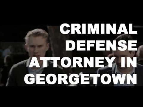 Criminal Defense Attorney In Georgetown