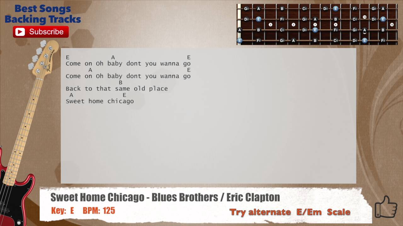 In this bass guitar lesson, james breaks down sweet home chicago into simple parts and also shares useful walking bass concepts. Sweet Home Chicago Blues Brothers Eric Clapton Bass Backing Track With Scale Chords Lyrics Youtube