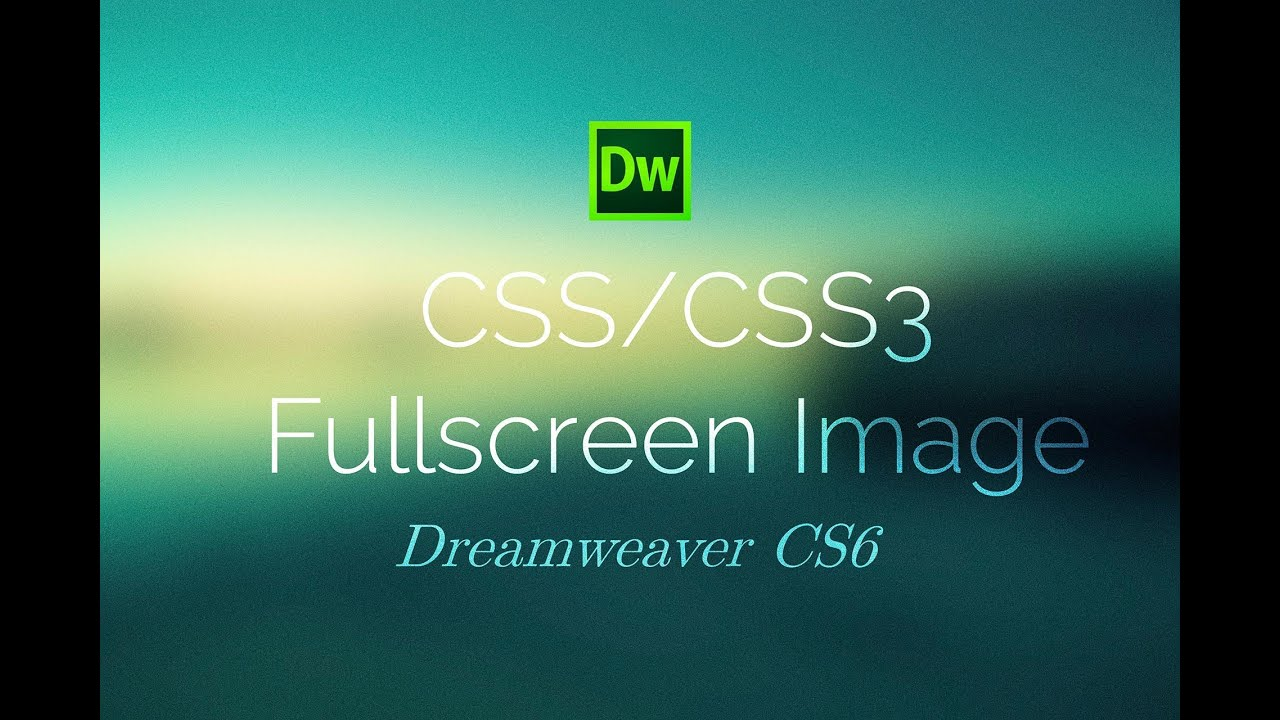 Background image quality css - Css3 Full Screen Background Image Dreamweaver Cs6 Tutorial