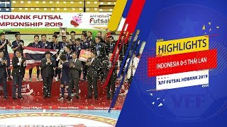 Highlights | Indonesia - Thái Lan | AFF HDBank Futsal Championship 2019 | VFF Channel