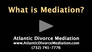 Divorce Mediation Attorney - Monmouth and Ocean Counties, New Jersey