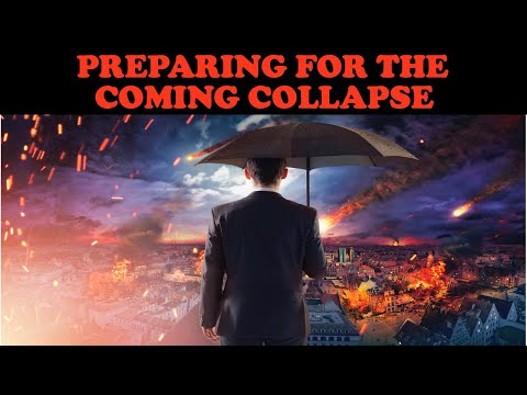 PREPARING FOR THE COMING COLLAPSE