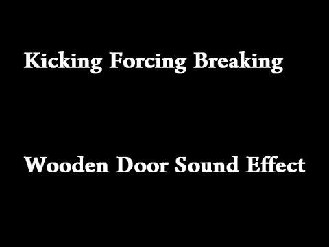 Kicking Forcing Breaking Wooden Door Sound Effect - YouTube