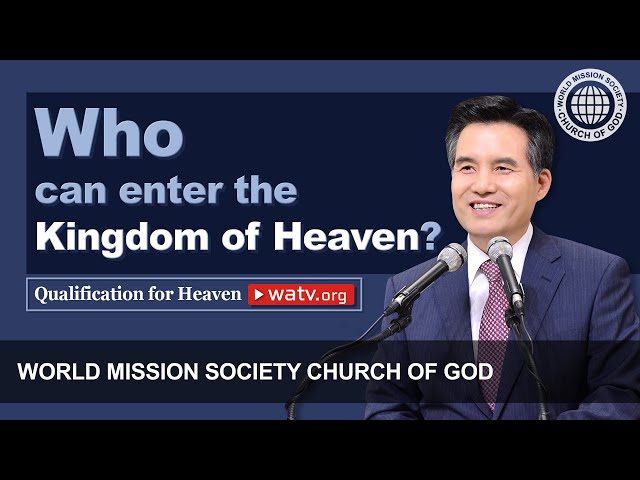 Qualification for Heaven 【World Mission Society Church of God】
