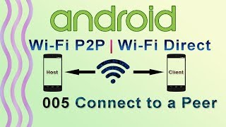 Video 005 : Connect to a Peer for wifi direct : Android WiFi P2P | WiFi Direct Tutorial download MP3, 3GP, MP4, WEBM, AVI, FLV November 2018