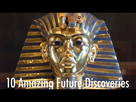 10 Amazing Future Archeological Discoveries