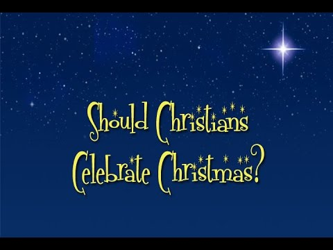 Should Christians Celebrate Christmas? A Biblical Response - YouTube