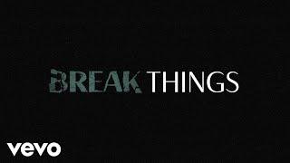 Kylie Morgan Break Things