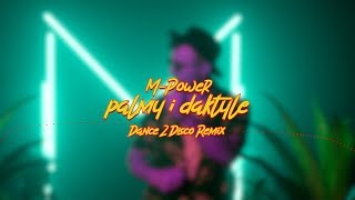 M-POWER - Palmy i daktyle (Dance 2 Disco Remix)