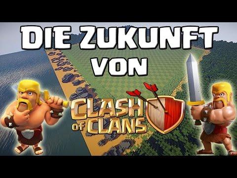 DIE ZUKUNFT VON CLASH OF CLANS || Let