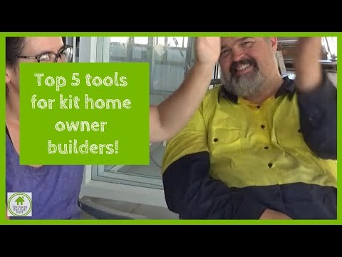 Top 5 tools for kit home owner builders