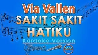 Via Vallen Sakit Sakit Hatiku KOPLO Karaoke Tanpa Vokal by GMusic