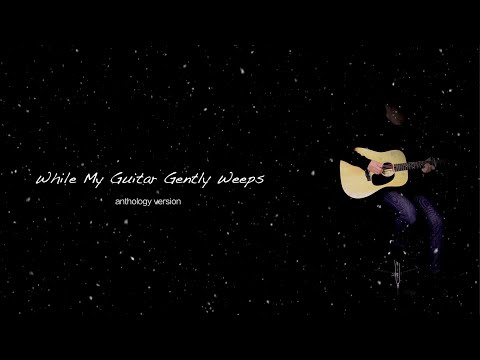 While My Guitar Gently Weeps (anthology version) - The Beatles karaoke cover