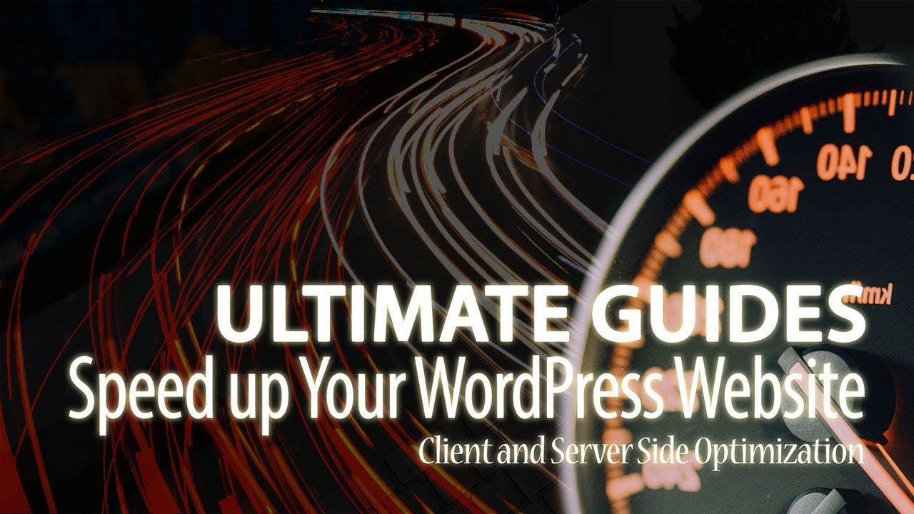 Ultimate Guides to Speed Up Your WordPress Website: Server a