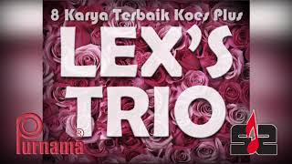 Lex's Trio karya Koes Plus ( Original Audio )