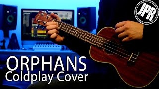 Orphans - Full Band @Coldplay  Cover - New Single From Everyday Life