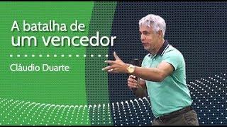 A BATALHA DE UM VENCEDOR - Cláudio Duarte