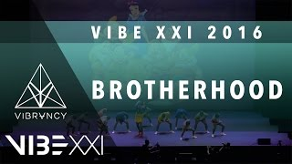 Brotherhood | VIBE XXI 2016 [@VIBRVNCY 4K] @officialbrhd #VIBEXXI