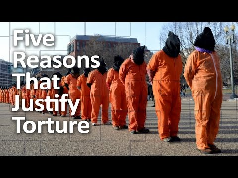 Five Reasons That Justify Torture