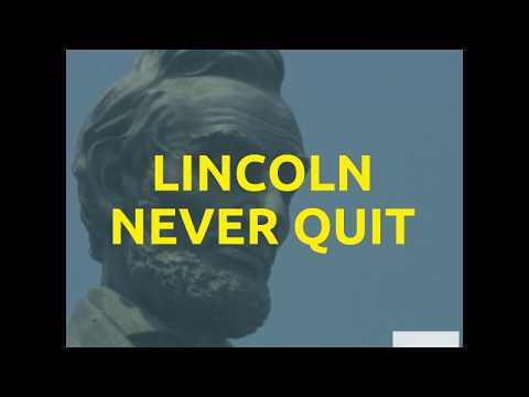 Lincoln Never Quit