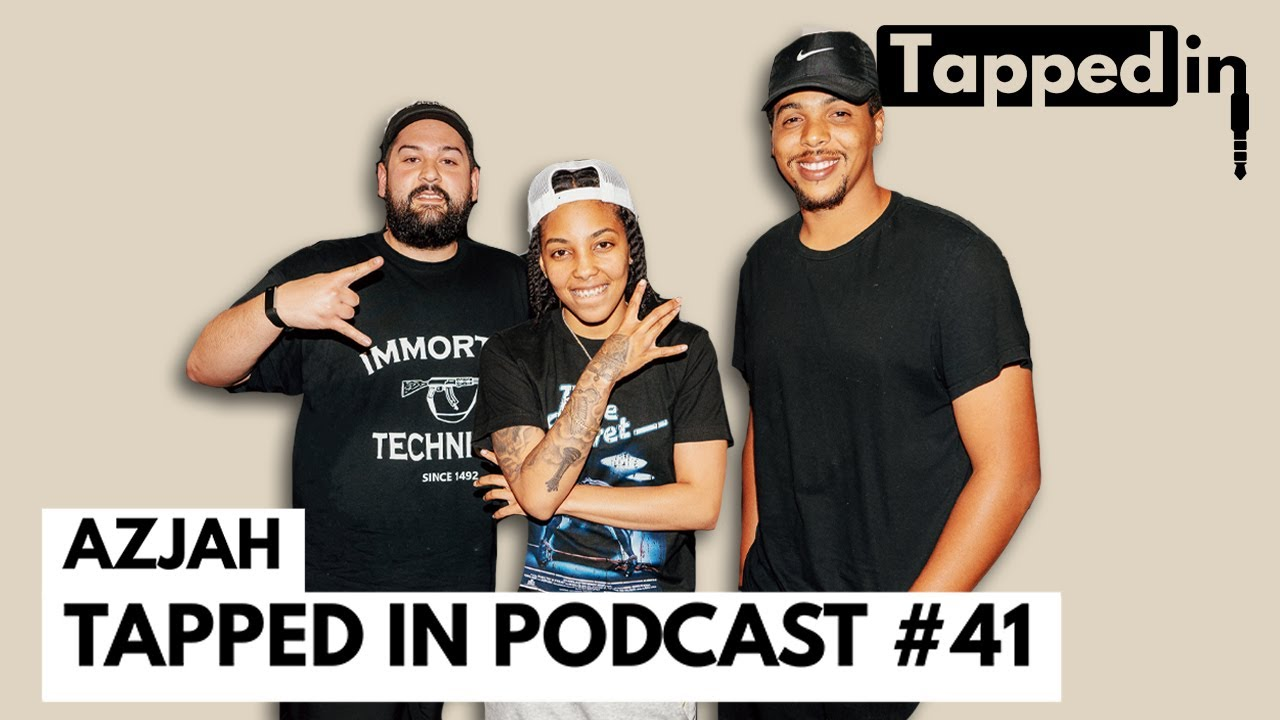 Azjah - Tapped in Podcast #41