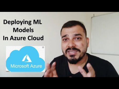 Tutorial 7: Deploying Machine Learning Models In Azure Cloud