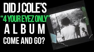 Did J. Cole's '4 Your Eyez Only' Album Come & Go?