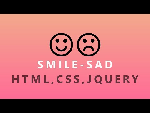 SMILE - SAD (HTML , CSS , J QUERY , Awesome-Font)