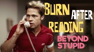 Burn After Reading - Beyond Stupid