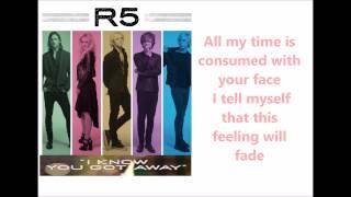 R5 I know you got away Lyrics