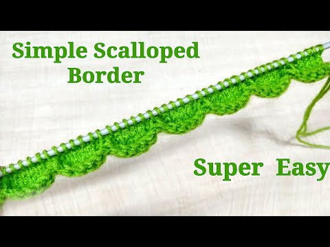 Scalloped Border Very Very Simple & Easy for Knitting and Crochet