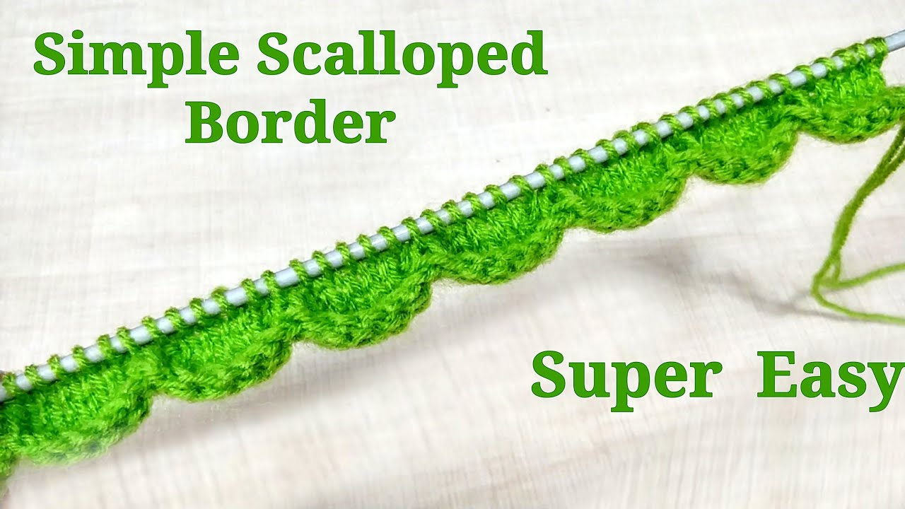 Scalloped Border Very Very Simple Easy For Knitting And Crochet