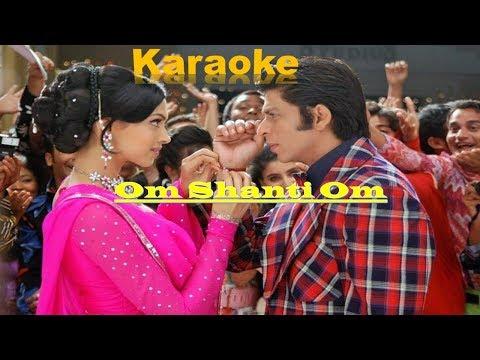 Dastan-E-Om Clean Karaoke|OM Shanti OM| Updated