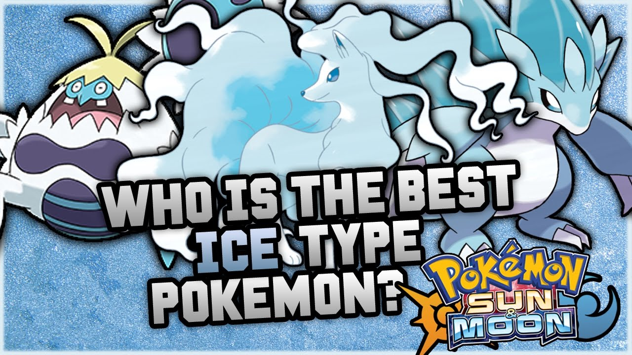 Who is the best new ice type pokemon in pokemon sun and moon youtube sciox Choice Image