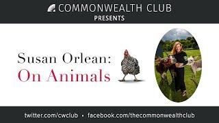 Susan Orlean: On Animals