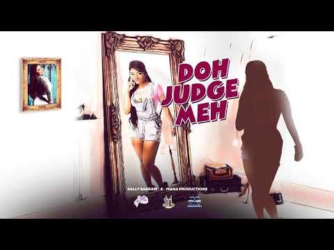 Sally Sagram - Doh Judge Meh ( 2019 Chutney Soca)