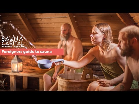 Foreigners Guide To Sauna - Sauna Capital Tampere, Finland