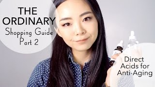 THE ORDINARY BUYING GUIDE #2: Direct Acids | Anti-Aging Science and Recommendations for 30+